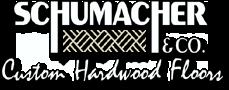 Schumacher & Company | Custom Hardwood Floors